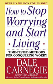 01 - How to Stop Worrying and Start Living - Dale Carengie